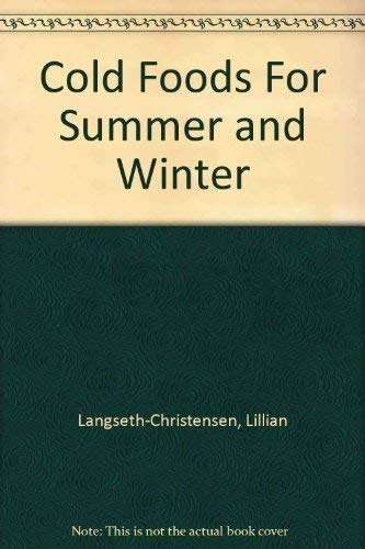 Cold Foods For Summer and Winter: Langseth-Christensen, Lillian