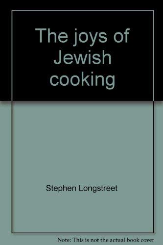 The joys of Jewish cooking,: Longstreet, Stephen