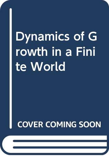 9780385083119: Dynamics of Growth in a Finite World