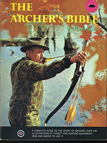 9780385083126: The Archer's Bible by Fred Bear (1980-06-01)