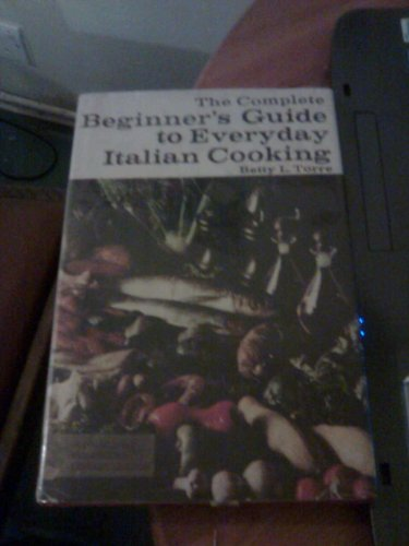 9780385083171: The complete beginner's guide to everyday Italian cooking