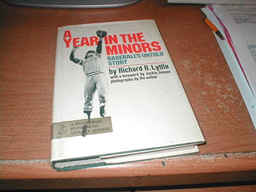 A year in the minors;: Baseball's untold story, (0385083327) by Richard B Lyttle