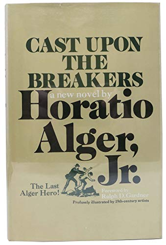 Cast upon the Breakers: Alger, Horatio Jr.