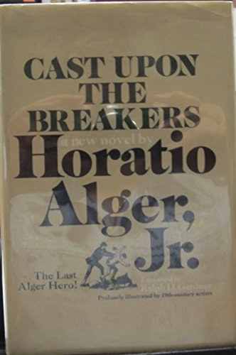 Cast Upon the Breakers: Alger, Horation, Jr.