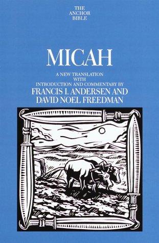 Micah (Anchor Bible Commentary): Noel, David, Andersen,