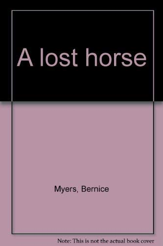 A lost horse: Myers, Bernice