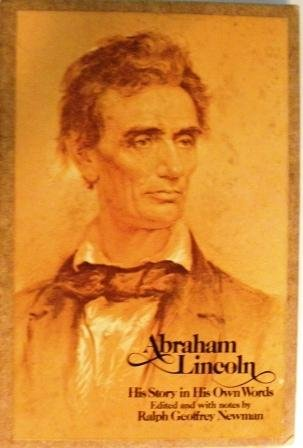 Abraham Lincoln His Story in His Own: Newman, Ralph