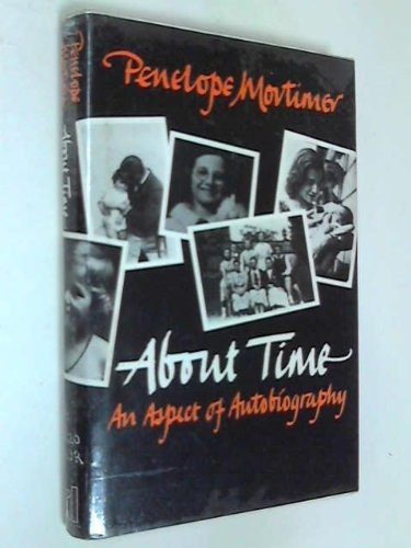 About Time: An Aspect of Autobiography: Mortimer, Penelope