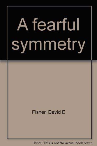 A fearful symmetry: Fisher, David E