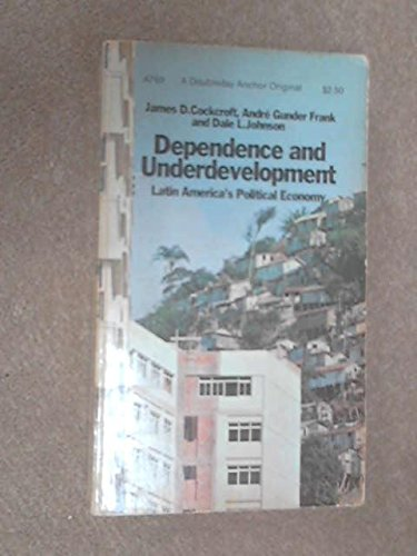 9780385084772: Dependence and Underdevelopment: Latin America's Political Economy,