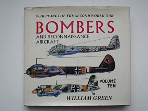 War Planes of the Second World War: Bombers and Reconnaissance Aircraft, Vol. 9: Green, William
