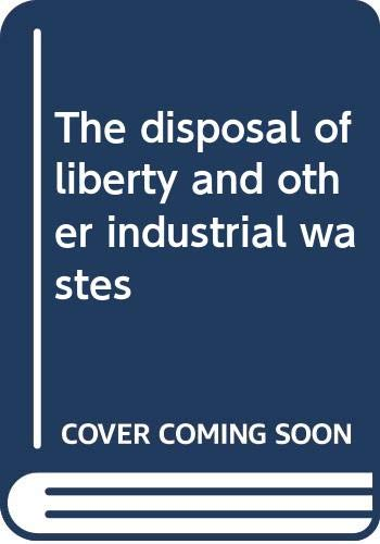 9780385085076: The disposal of liberty and other industrial wastes