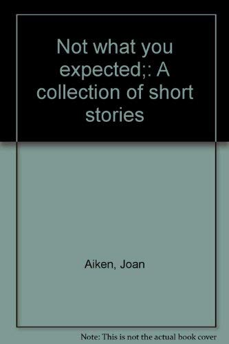 9780385085168: Not what you expected;: A collection of short stories