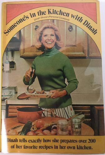 Someone's In The Kitchen With Dinah: Dinah Shore's Personal Cookbook: Shore, Dinah
