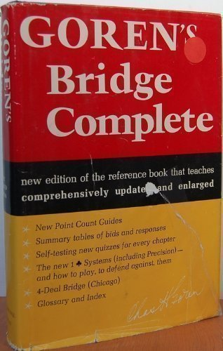 Goren's bridge complete: Completely updated and rev. ed. of the standard work for all bridge players (0385085303) by Goren, Charles Henry