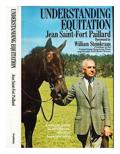 Understanding Equitation: Jean Saint-Fort Paillard