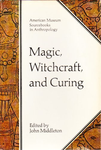 9780385085588: Magic, Witchcraft, and Curing