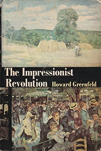 The Impressionist revolution: Greenfeld, Howard