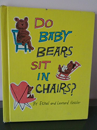 Do Baby Bears Sit in Chairs? : Ethel Kessler; Leonard