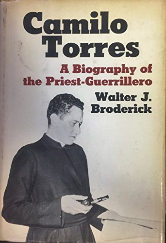 9780385087100: Camilo Torres: A biography of the priest-guerrillero