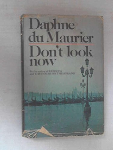 Don't Look Now: Maurier, Daphne du