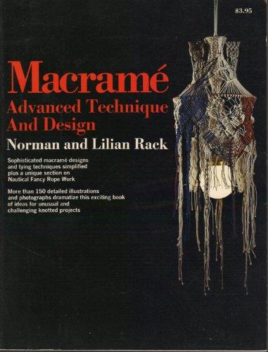 Macrame: Advanced Technique and Design: Norman Rack; Lilian