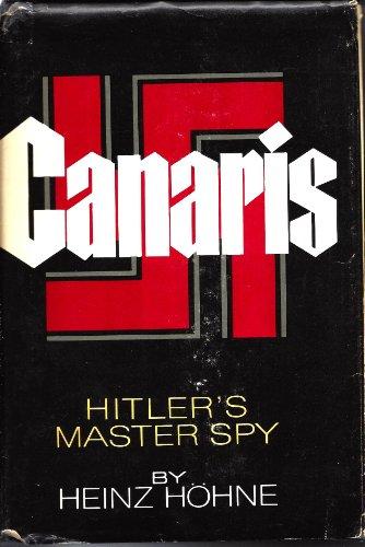 Canaris: Hitler's Master Spy: Hohne, Heinz