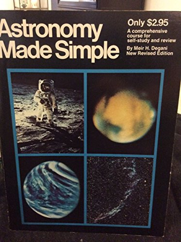 Astronomy Made Simple: Degani, Meir H.