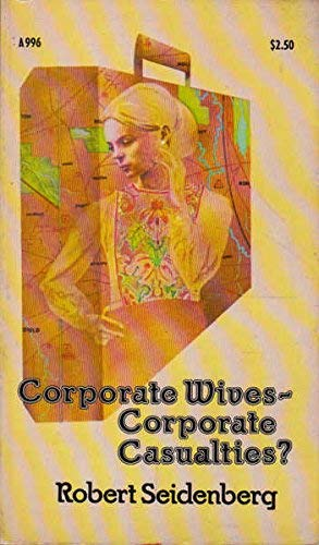 9780385088602: Corporate wives--corporate casualties? (A Doubledy Anchor book)