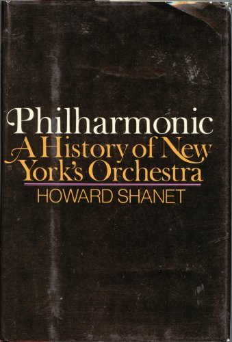 Philharmonic: A history of New York's orchestra: Howard Shanet