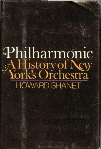 Philharmonic: A history of New York's orchestra: Shanet, Howard
