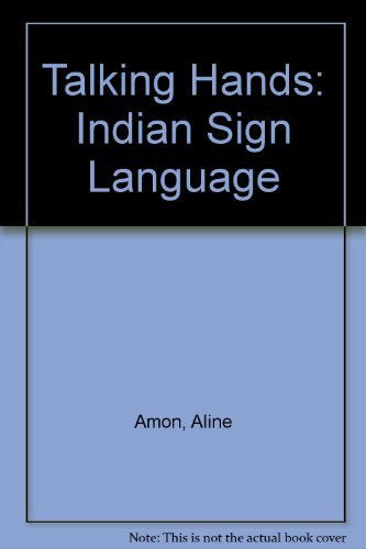 Talking Hands: Indian Sign Language: Amon, Aline