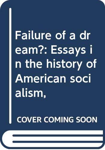 FAILURE OF A DREAM? : Essays in: Laslett, John H.