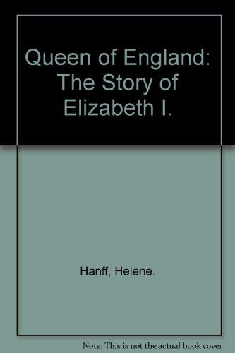 9780385089302: Queen of England: The Story of Elizabeth I