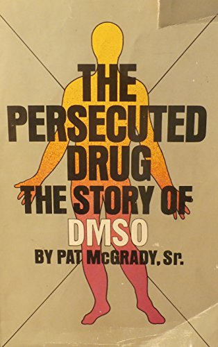 9780385089319: The persecuted drug;: The story of DMSO