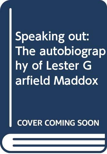 9780385089562: Speaking out: The autobiography of Lester Garfield Maddox