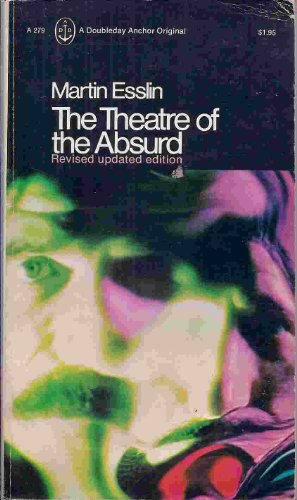 martin esslin theatre absurd essay Martin julius esslin obe (6 june 1918 – 24 february 2002) was a hungarian-born english producer and playwright dramatist, journalist, adaptor and translator, critic, academic scholar and professor of drama most famous for coining the term theatre of the absurd in his 1961 work of that name, critiquing mid-twentieth century forms of absurdism in dramatic theatre.