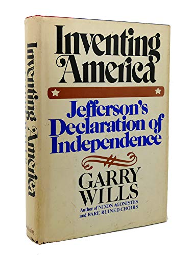 9780385089760: Inventing America: Jefferson's Declaration of Independence