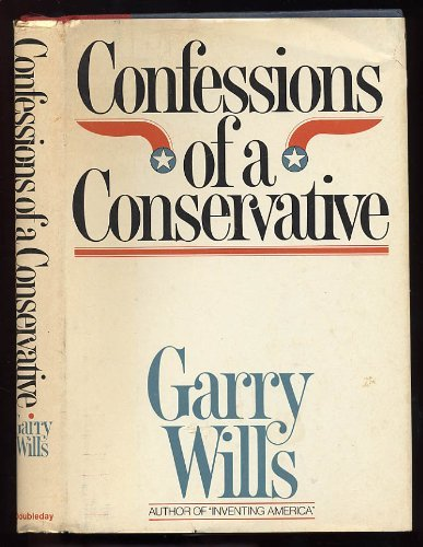 Confessions of a Conservative: Wills, Garry