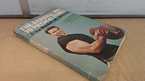 Barbell Way to Physical Fitness: Bruce Randall