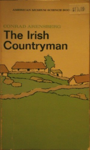 The Irish Countryman: Arensberg, Conrad M.