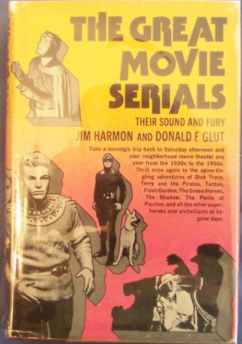 9780385090797: The Great Movie Serials: Their Sound and Fury