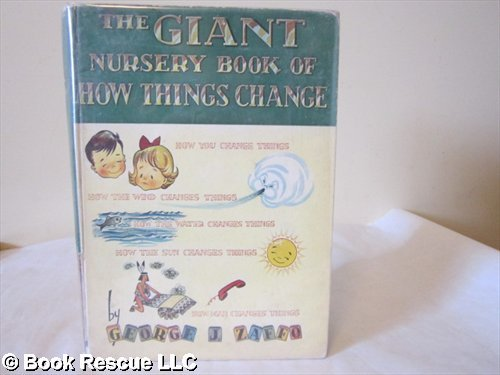 The Giant Nursery Book of How Things Change: Zaffo, George J.