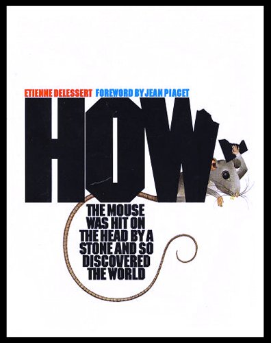 9780385091060: How the Mouse Was Hit on the Head by a Stone and So Discovered the World