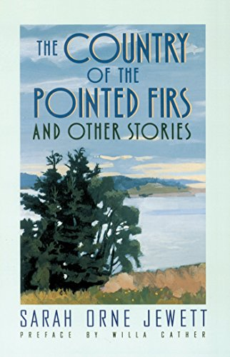 The Country of the Pointed Firs : Sarah Orne Jewett