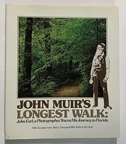 John Muir's Longest Walk: John Earl, a: Muir, John;Earl, John