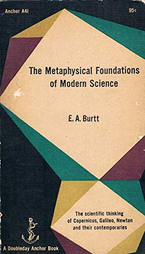 9780385092517: The Metaphysical Foundations of Modern Physical Science The Scientific Thinking of Copernicus, Galileo, Newton and Their Contemporaries