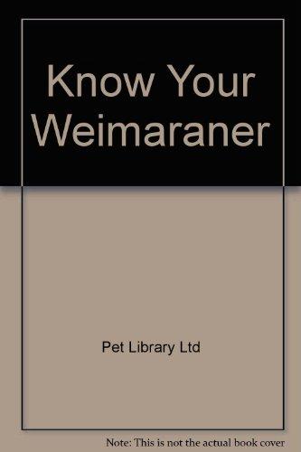 9780385092623: Know Your Weimaraner