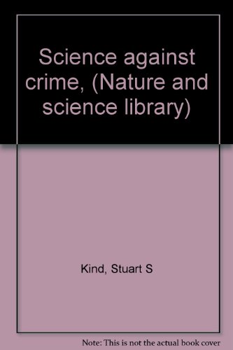 Science against crime, (Nature and science library): Kind, Stuart S
