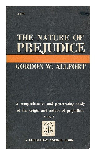 9780385093743: The nature of prejudice / Gordon W. Allport